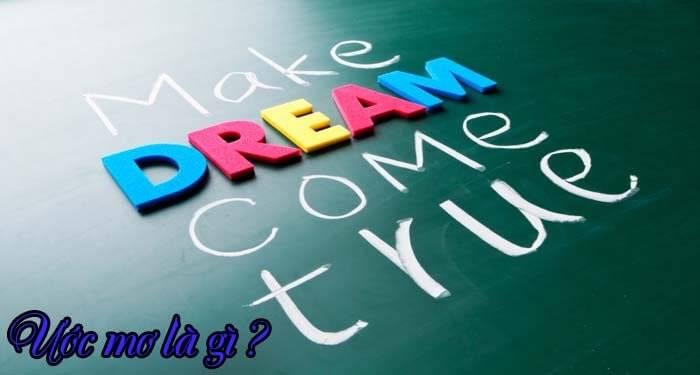 Ước mơ là gì