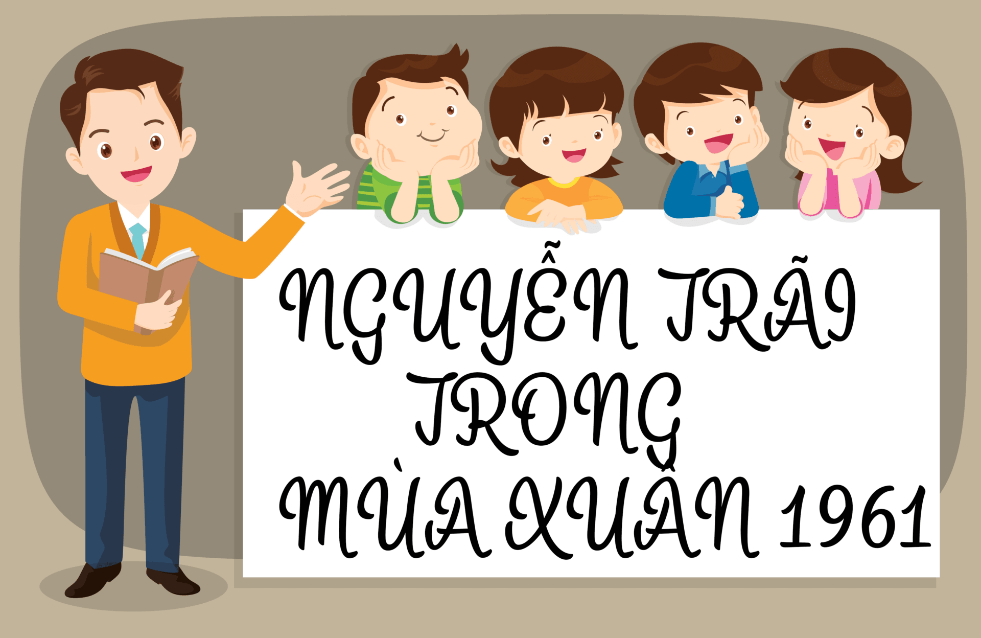 Cuộc đời Nguyễn Trãi trong mùa xuân 1961