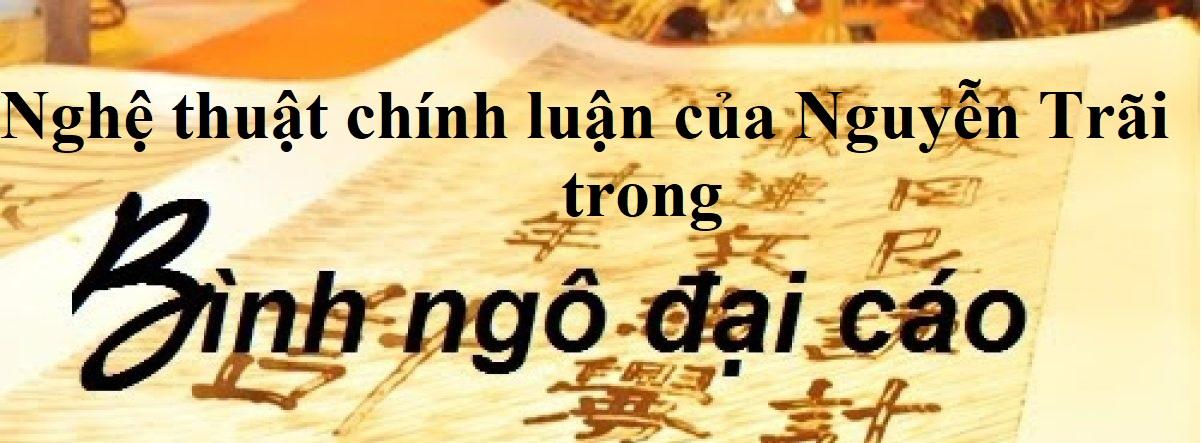Nghệ thuật chính luận của Nguyễn Trãi - Bình Ngô Đại Cáo